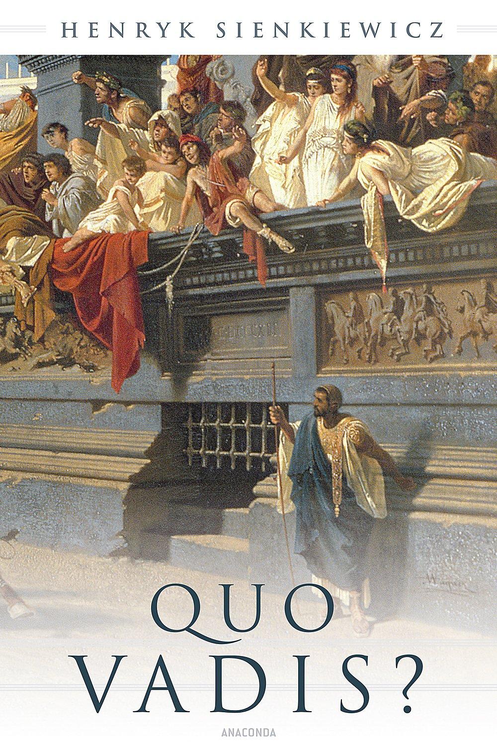 """""""¿Quo vadis?""""  -  Sienkiewicz 1"""