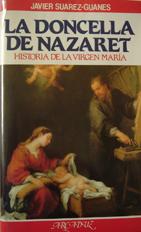 La Doncella de Nazaret: Historia de la Virgen María 1