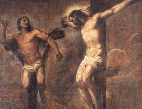El buen ladrón no desaprovechó su oportunidad – Cuando tuvo a Cristo a su lado