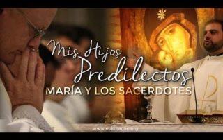 «Mis hijos predilectos» - María y los sacerdotes 3