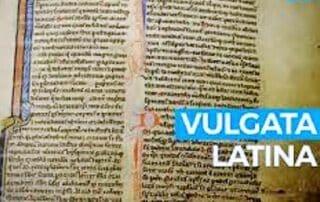 ¿Sabes qué es la Vulgata y por qué es tan importante? 2