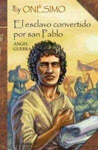 San Onésimo, esclavo discípulo de san Pablo - 16 de febrero 2