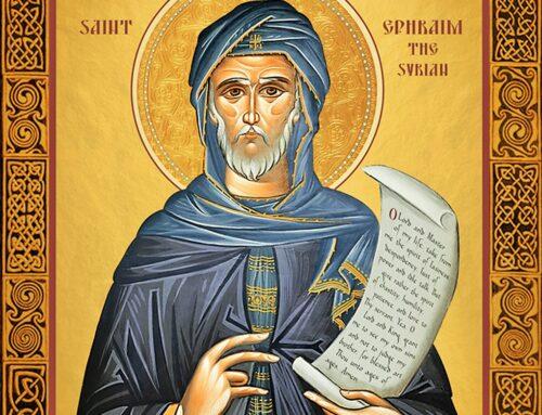 San Efrén de Siria, Doctor de la Iglesia (306-373)  – 9 de junio